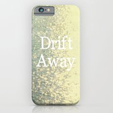 Drift Away  Slim Case iPhone 6s