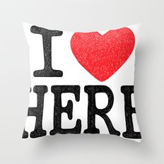 i love here Throw Pillow