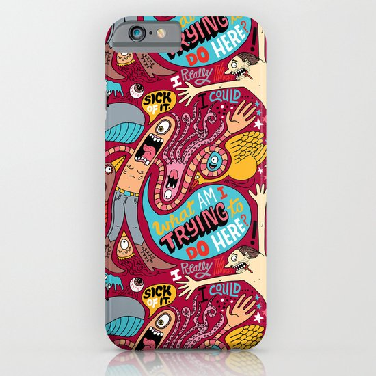 What am I Trying to do Here? iPhone & iPod Case