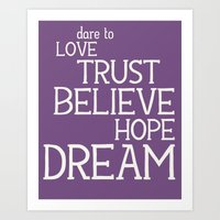 Dare To Love Trust Belie… Art Print