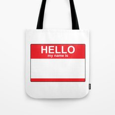 HELLO my name is...white background Tote Bag