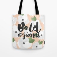 Bold And Fearless - Flor… Tote Bag