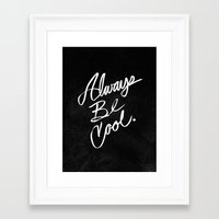 Always Be Cool Framed Art Print