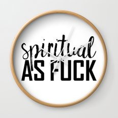 spiritual as fuck Wall Clock