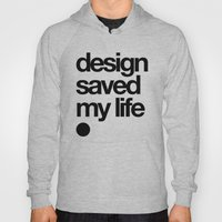 Design Saved My Life Hoody