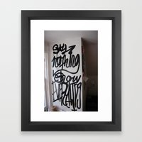 say nothing show everything Framed Art Print