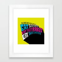 The Bible Says They're Going to Eat Their Babies Framed Art Print