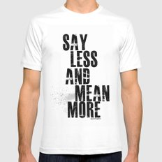 Say Less and Mean MORE Mens Fitted Tee White SMALL