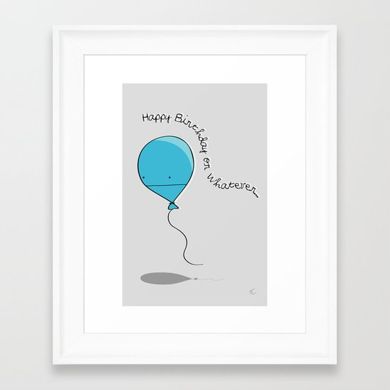 Happy Birthday or Whatever... Framed Art Print