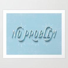 No Problem Art Print