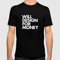 WILL DESIGN FOR MONEY Mens Fitted Tee Black SMALL