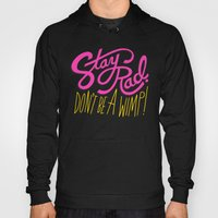 Stay Rad. Don't Be A Wim… Hoody