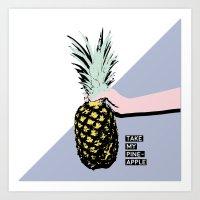 Take My Pineapple! Art Print