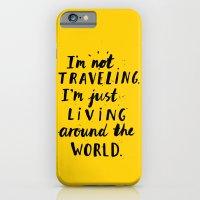 Living Around The World iPhone 6 Slim Case