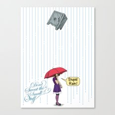Stupid Rain! Canvas Print