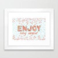 In the Moment: Enjoy Framed Art Print