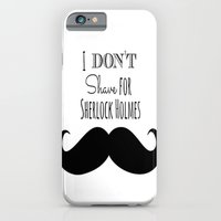 iPhone & iPod Case featuring I don't shave for Sherlock Holmes by MollyW