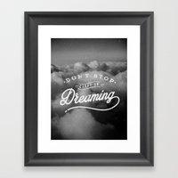 Don't Stop Dreaming Framed Art Print
