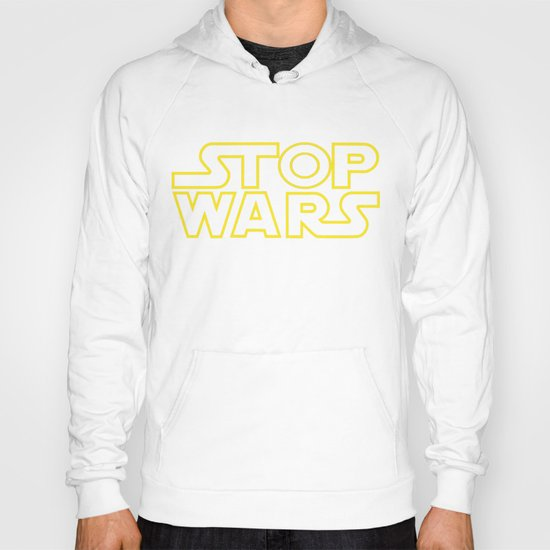 Stop Wars Hoody