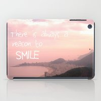 There is always a reason to smile iPad Case