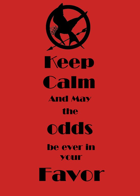 Keep Calm And May The Odds Art Print