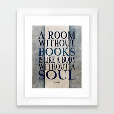 A room without books is like a body without a soul Framed Art Print