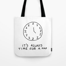 IT'S ALWAYS TIME FOR A NAP Tote Bag