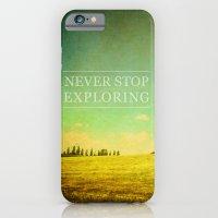 Never Stop Exploring iPhone 6 Slim Case