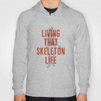 Living That Skeleton Lif… Hoody
