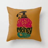 Wash Money Clean Throw Pillow
