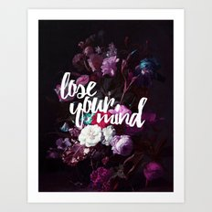 Lose your mind Art Print