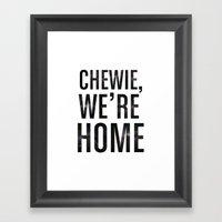 Chewie,We're Home - Galactic Framed Art Print
