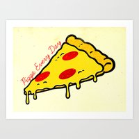 Pizza Every Day Art Print
