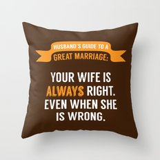 Wife is Always Right. Throw Pillow