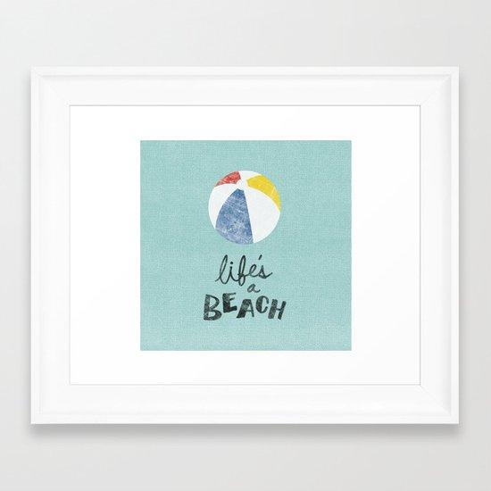 Life's a Beach. Framed Art Print