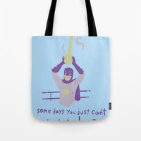 Somedays You Just Cant G… Tote Bag