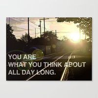 You Are What You Think About All Day Long Canvas Print