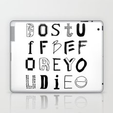 Words to live by Laptop & iPad Skin
