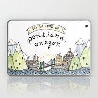 We Belong In Portland Laptop & iPad Skin