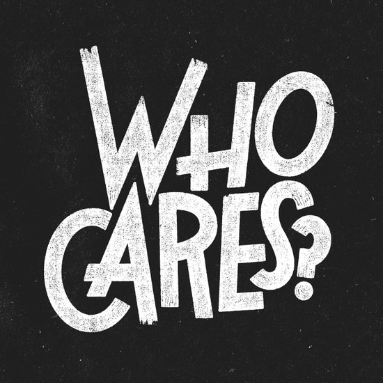 WHO CARES? Art Print