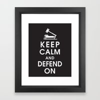 Keep Calm And Defend On Framed Art Print