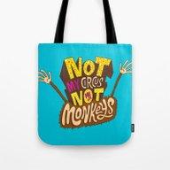 Not My Circus, Not My Mo… Tote Bag