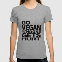 GO VEGAN AND NO ONE GETS HURT Womens Fitted Tee Athletic Grey SMALL