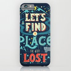 Let's Find a Place to Get Lost iPhone 6 Slim Case