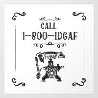 1-800-IDGAF Art Print