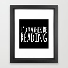 I'd Rather Be Reading - Inverted Framed Art Print