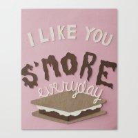 I Like You S'MORE Everyd… Canvas Print