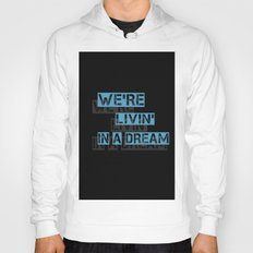 We are living in a dream Hoody
