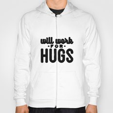 Will Work For Hugs Hoody