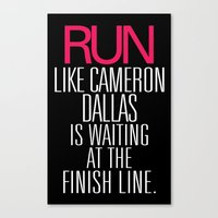 Run like Cameron Dallas is waiting at the Finish line Canvas Print